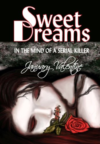Sweet Dreams In The Mind Of A Serial Killer Kindle Edition By Valentine January Valentine Victoria Mystery Thriller Suspense Kindle Ebooks Amazon Com