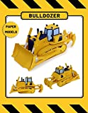 Bulldozer Paper Models: 3D Construction Vehicle Model for Kids Teens, and Adults With Step-By-Step Instructions. Perfect for boys and girls who Loves Big Machines and Special Vehicles