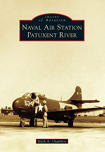 Naval Air Station Patuxent River (Images of Aviation) (English Edition)