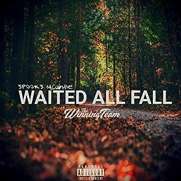 Waited All Fall