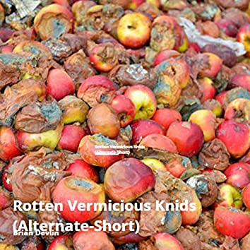Rotten Vermicious Knids (Alternate - Short)