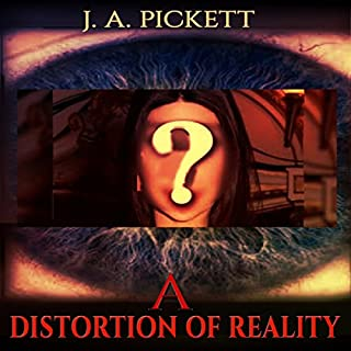 A Distortion of Reality                   By:                                                                                                                                 J A Pickett                               Narrated by:                                                                                                                                 Louise Cooksey                      Length: 2 hrs and 26 mins     25 ratings     Overall 5.0