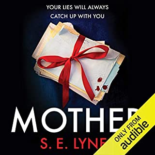 Mother                   By:                                                                                                                                 S. E. Lynes                               Narrated by:                                                                                                                                 Tamsin Kennard                      Length: 9 hrs and 59 mins     103 ratings     Overall 4.0