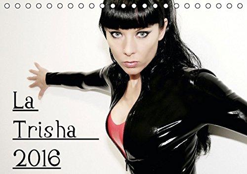 La Trisha 2016 (Tischkalender 2016 DIN A5 quer): La Trisha Fankalender 2015 (Monatskalender, 14 Seiten) (CALVENDO Menschen)