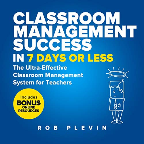 Classroom Management Success in 7 Days or Less cover art