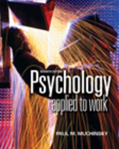 Psychology Applied to Work: An Introduction to Industrial and Organizational Psychology (Non-InfoTrac Version and Concep
