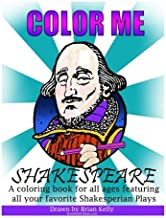 Color Me Shakespeare: Coloring book for all ages featuring the plays of William Shakespeare