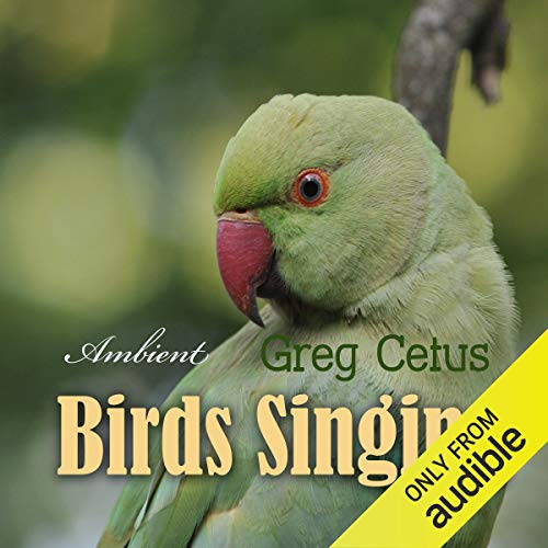 Birds Singing     Ambient Sound for Mindful State              By:                                                                                                                                 Greg Cetus                               Narrated by:                                                                                                                                 Greg Cetus                      Length: 1 hr and 2 mins     1 rating     Overall 5.0
