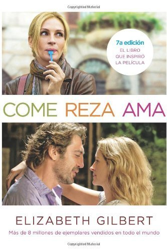 Come, reza, ama (MTI) (Spanish Edition) by Gilbert, Elizabeth (2012) Paperback