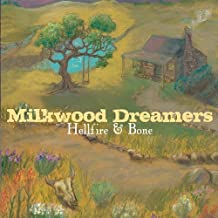 Hellfire & Bone by Milkwood Dreamers (2012-01-10)