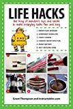Life Hacks: The King of Random?s Tips and Tricks to Make Everyday Tasks Fun and Easy