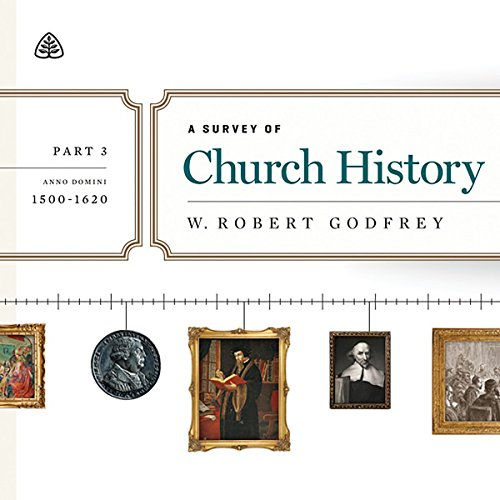 A Survey of Church History Teaching Series, Part 3 audiobook cover art