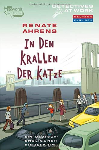 In den Krallen der Katze: Ein deutsch-englischer Kinderkrimi (Detectives at Work, Band 3)