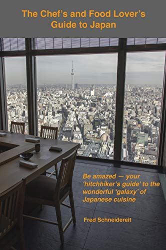 The Chef's and Food Lover's Guide to Japan (English Edition)