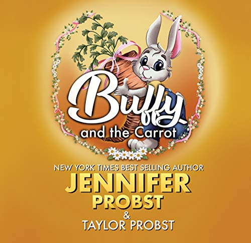 Buffy and the Carrot: A Laugh Out Loud Children's Book by [Jennifer Probst, Taylor Probst]