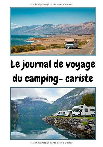 le journal de voyage du camping cariste: Carnet de voyage en camping car /Parfait complément à votre guide de voyage/Ideal pour faire un cadeau/ Partez découvrir la bretagne