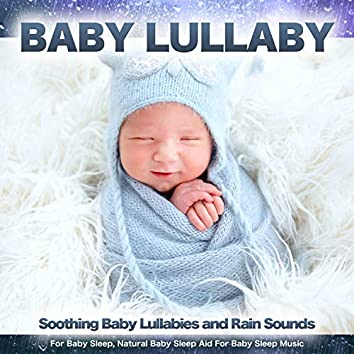 Baby Lullaby - Soothing Baby Lullabies and Rain Sounds for Baby Sleep, Natural Baby Sleep Aid For Baby Sleep Music