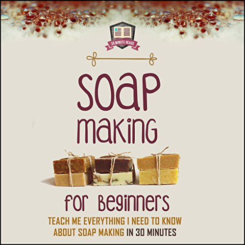 Soap Making for Beginners audiobook cover art