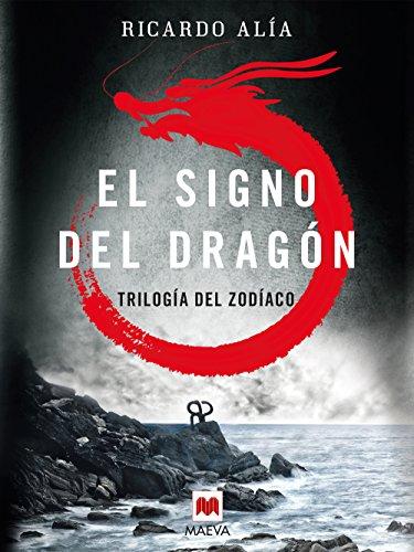 El signo del dragón: (Trilogía del Zodíaco 1)