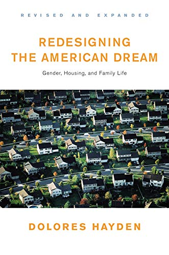 Redesigning the American Dream: The Future of Housing, Work and Family Life