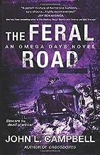 The Feral Road: An Omega Days Novel
