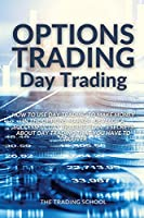Options Trading Day Trading: How to use Day trading to make money in the options market. Develop a successful day trading plan. 3 secrets about day trading that you have to uncover