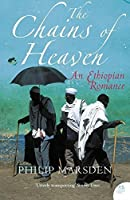 The Chains of Heaven: An Ethiopian Adventure by Philip Marsden(1905-06-28)