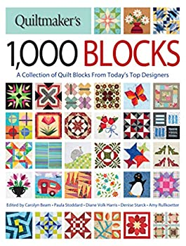 Quiltmaker s 1,000 Blocks  A Collection of Quilt Blocks from Today s Top Designers