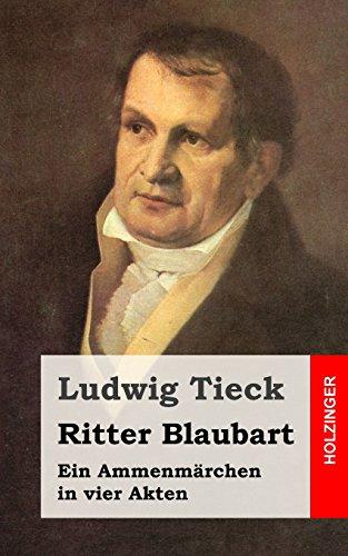 Ritter Blaubart: Ein Ammenmärchen in vier Akten