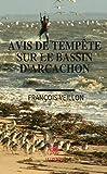 Avis de tempête sur le bassin d'Arcachon: Roman régional (LE LYS BLEU)