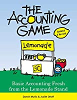 Accounting Game: Basic Accounting Fresh from the Lemonade Stand
