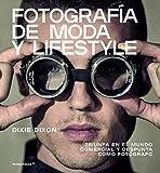 Fotografía de moda y lifestyle. Triunfa en el mundo comercial y despunta como fotógrafo