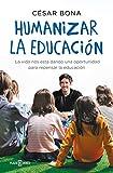 Humanizar la educación: La vida nos está dando una oportunidad para repensar la educación (Éxitos)