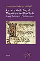 Pursuing Middle English Manuscripts and Their Texts: Essays in Honour of Ralph Hanna (Texts and Transitions)