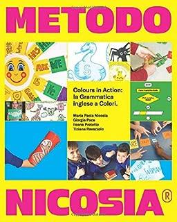 Metodo Nicosia®. Colours in Action: la Grammatica inglese a Colori (Italian Edition)