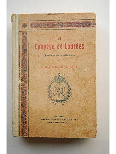 LA EPOPEYA DE LOURDES (Apariciones y milagros)
