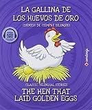 La gallina de los huevos de oro / The Hen that Laid Golden Eggs: 7 (Cuentos de siempre bilingües)