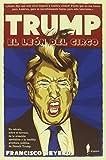 Trump, el león del circo: 1 (Ensayo)