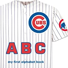 Chicago Cubs ABC my first alphabet book (My First Alphabet Books (Michaelson Entertainment))