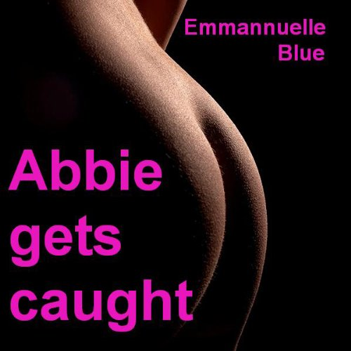 Abbie Gets Caught audiobook cover art