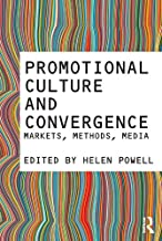 Promotional Culture and Convergence: Markets, Methods, Media