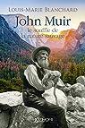 John Muir : Le souffle de la nature sauvage par Blanchard