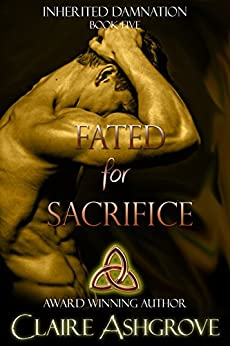 Fated for Sacrifice (Inherited Damnation Book 5) by [Claire Ashgrove]