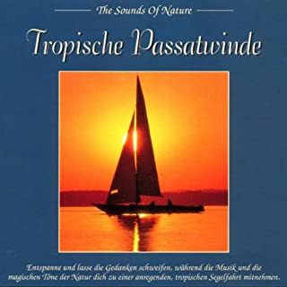 Tropical Tradewinds / the Sounds Of Nature - Musik für Wellness / Entspannung