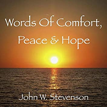 Words of Comfort, Peace & Hope