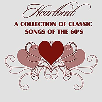 Heartbeat - A Collection of Classic Songs of the 60's