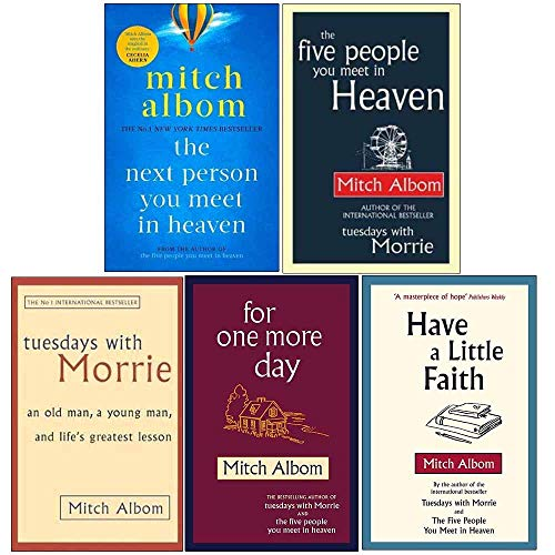 Mitch Albom 5 Books Collection Set (Tuesdays With Morrie, For One More Day, The Five People You Meet In Heaven,The Next Person You Meet in Heaven, Have A Little Faith)