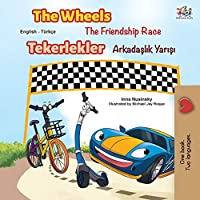 The Wheels -The Friendship Race (English Turkish Bilingual Book) (English Turkish Bilingual Collection)