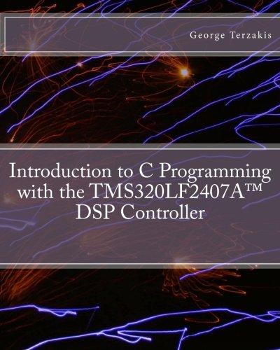 Introduction to C Programming with the TMS320LF2407A™ DSP Controller