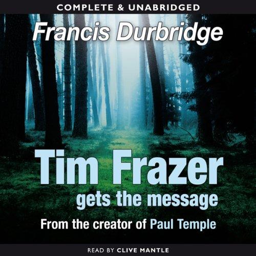 Tim Frazer Gets the Message audiobook cover art